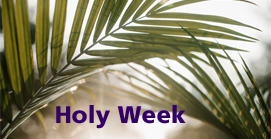 Service times and more :: Palm Sunday, Maundy Thursday, Good Friday